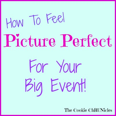 how to feel picture perfect for your big event