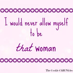 i would never allow myself to be that woman quote