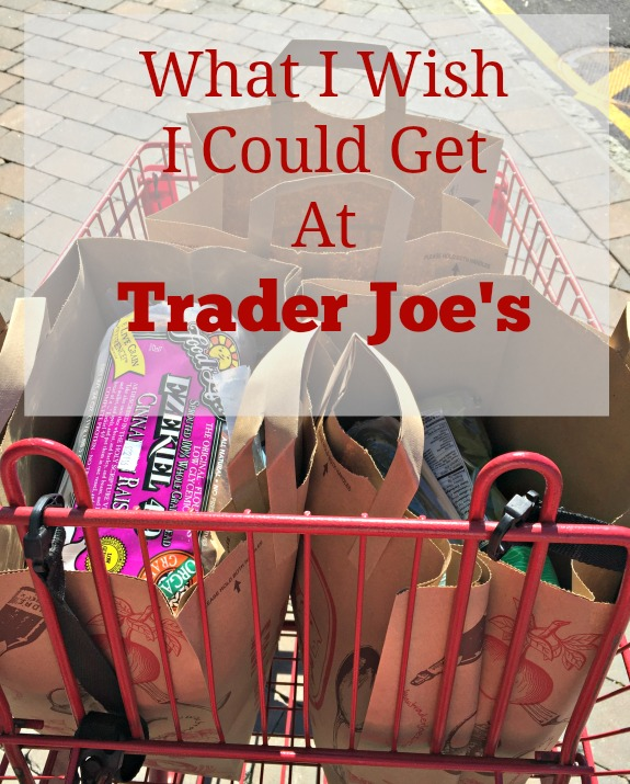 What I Wish I Could Get At Trader Joe's & Dinner Plan