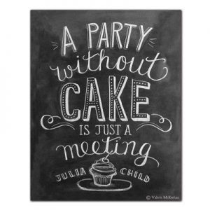 party without cake quote