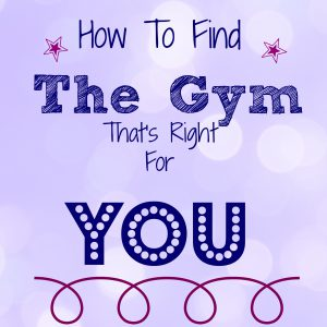 how to find the gym that is right for you