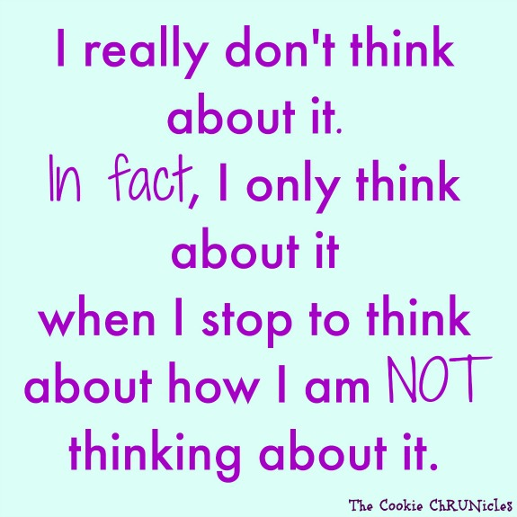 really don't think about it quote