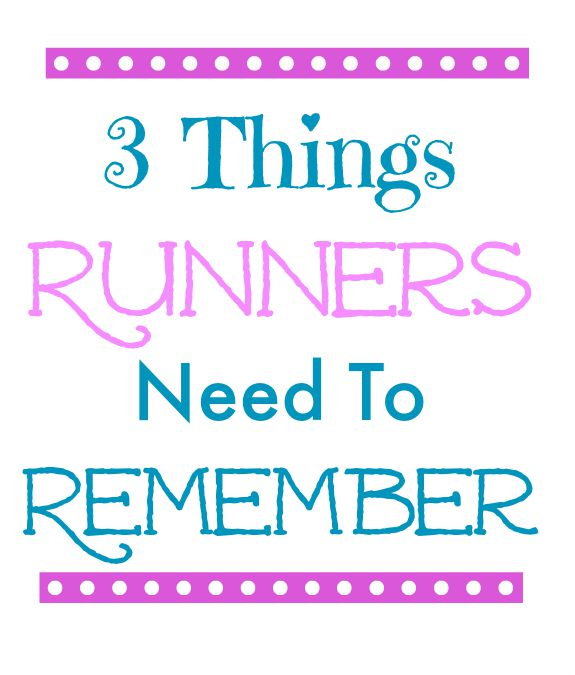3 things runners need to remember
