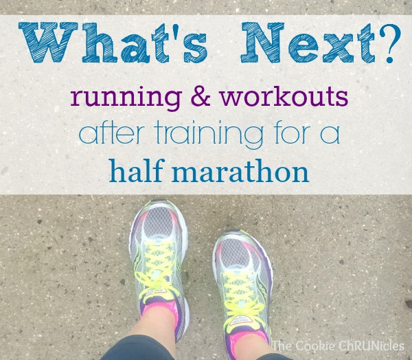 what's next? running and workouts after training for a half marathon