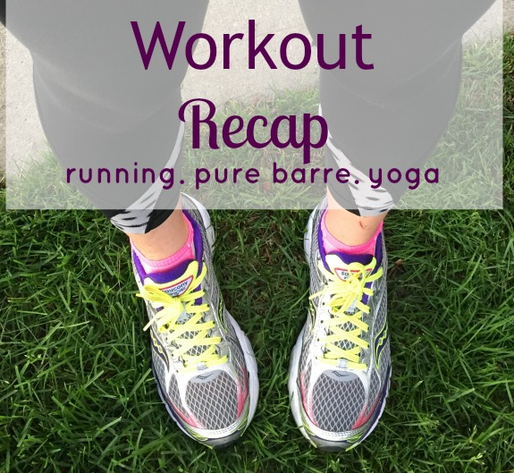 workout recap including running, Pure Barre and yoga