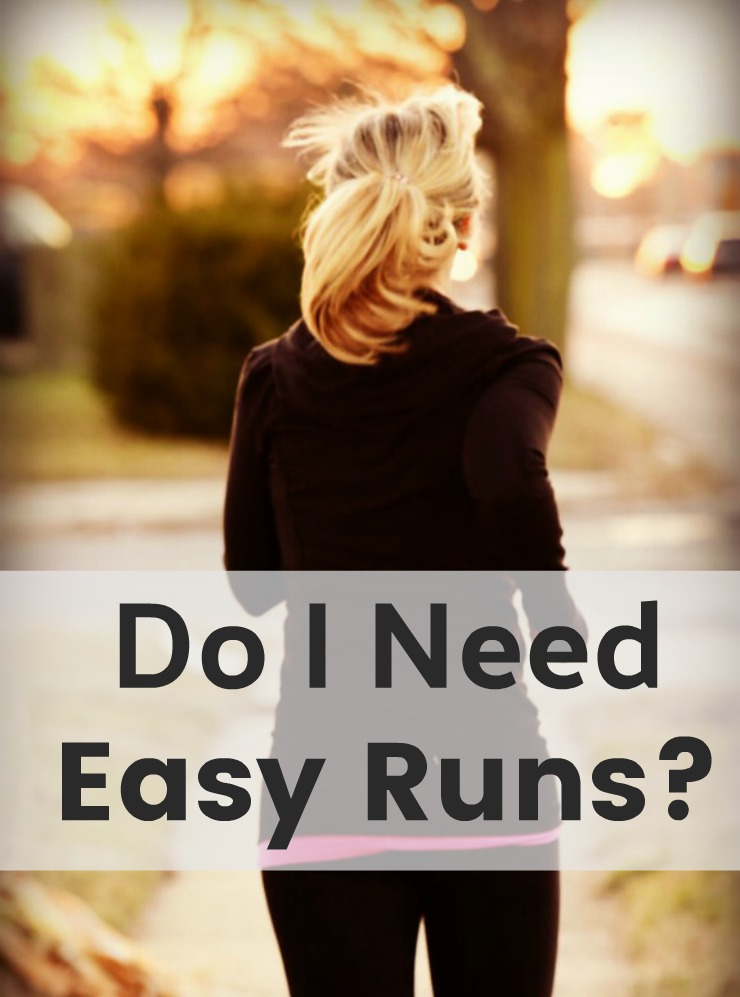 Do I need Easy Runs?